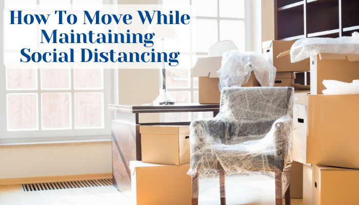 Maintaining Social Distancing With A Moving Company